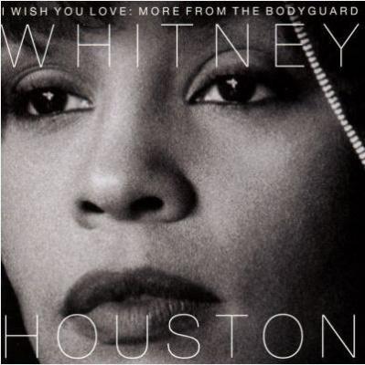 Photo of Whitney Houston - I Wish You Love: More/bodyguard