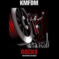 Kmfdm Rocks Milestones Reloaded