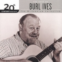 Burl Ives 20th Century Masters Millennium Collection