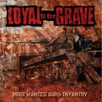 loyal to the grave most wanted 168th infantry cd