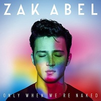 zak abel only when were naked cd