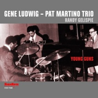 Gene Ludwig Pat Martino Trio Young Guns