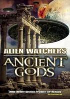 Alien Watchers Ancient Gods