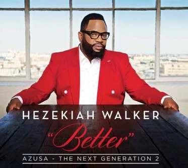 Photo of Hezekiah Walker - Better – Azusa The Next Generation 2