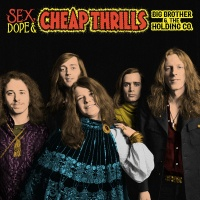 big brother and holding company sex dope cheap thrills