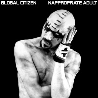 global citizen inappropriate adult cd